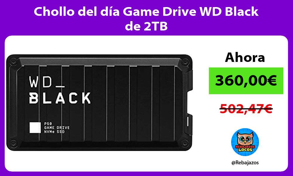 Chollo del dia Game Drive WD Black de 2TB