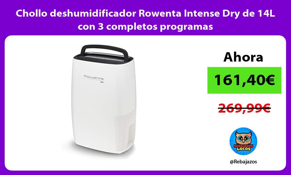 Chollo deshumidificador Rowenta Intense Dry de 14L con 3 completos programas