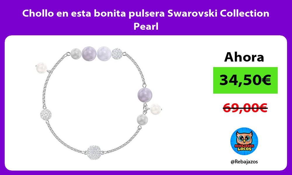 Chollo en esta bonita pulsera Swarovski Collection Pearl