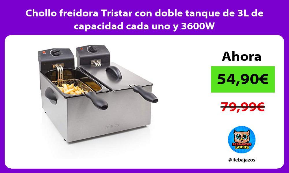 Chollo freidora Tristar con doble tanque de 3L de capacidad cada uno y 3600W