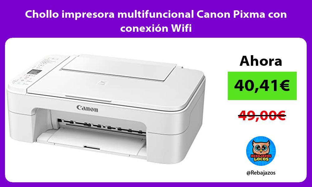 Chollo impresora multifuncional Canon Pixma con conexion Wifi