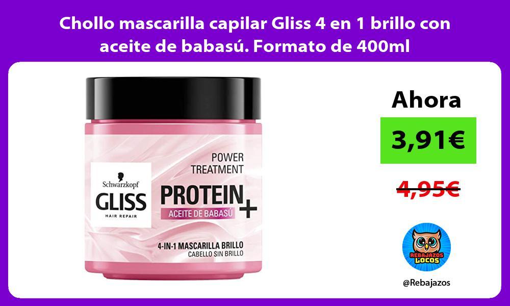 Chollo mascarilla capilar Gliss 4 en 1 brillo con aceite de babasu Formato de 400ml