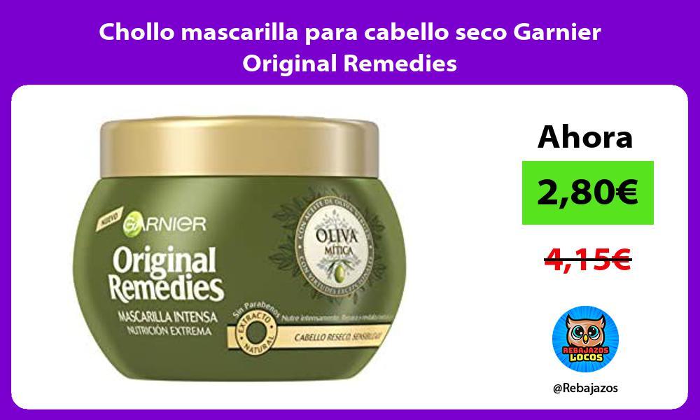 Chollo mascarilla para cabello seco Garnier Original Remedies