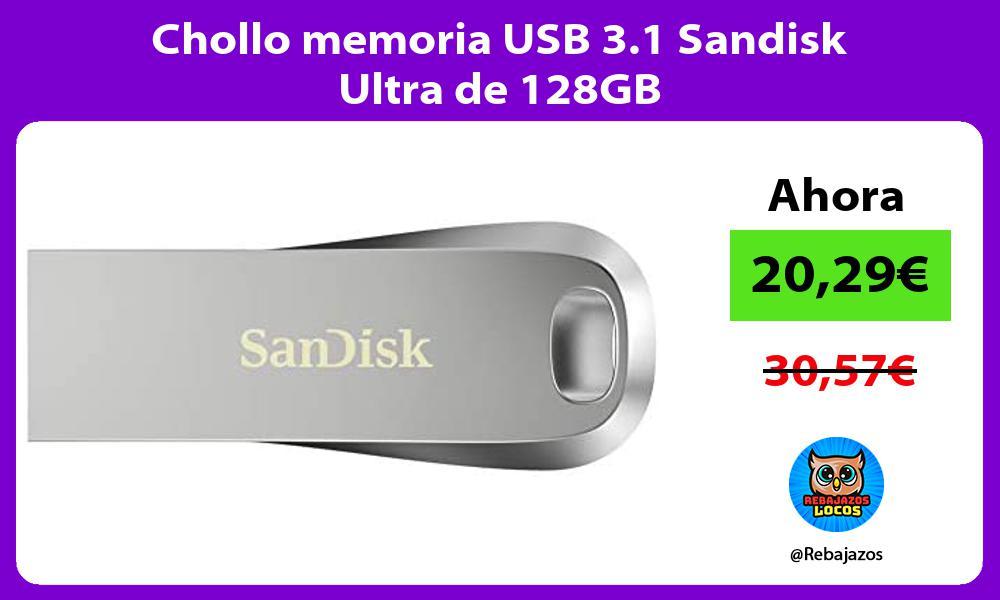 Chollo memoria USB 3 1 Sandisk Ultra de 128GB