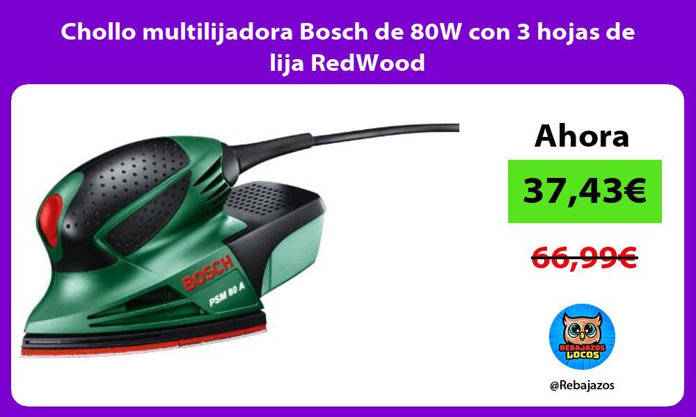 Chollo multilijadora Bosch de 80W con 3 hojas de lija RedWood