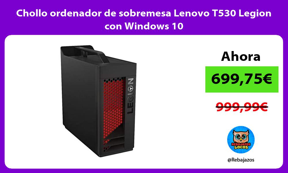 Chollo ordenador de sobremesa Lenovo T530 Legion con Windows 10