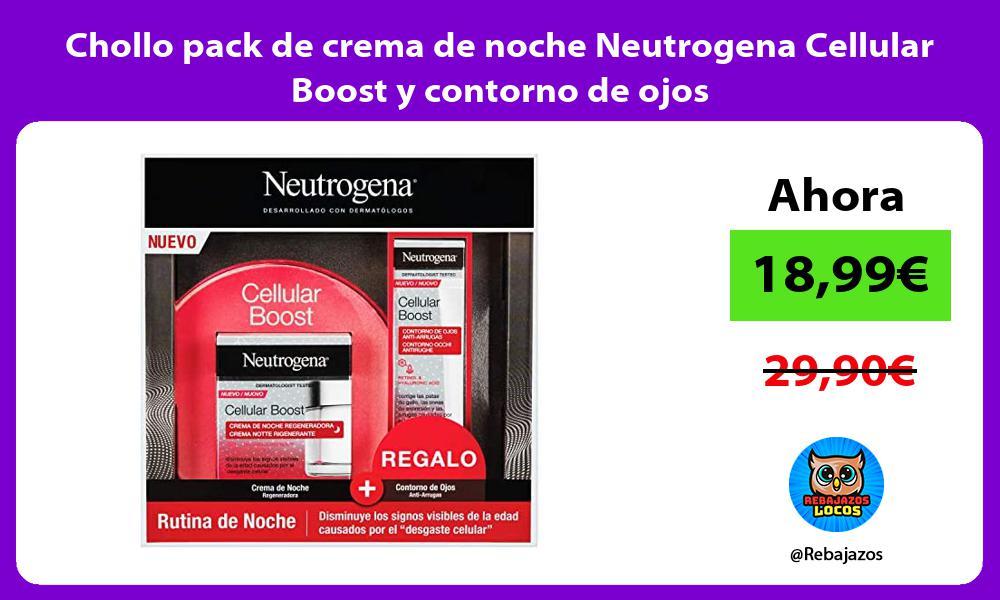 Chollo pack de crema de noche Neutrogena Cellular Boost y contorno de ojos