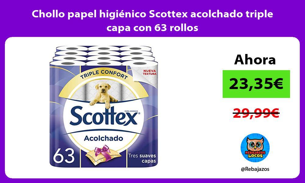 Chollo papel higienico Scottex acolchado triple capa con 63 rollos