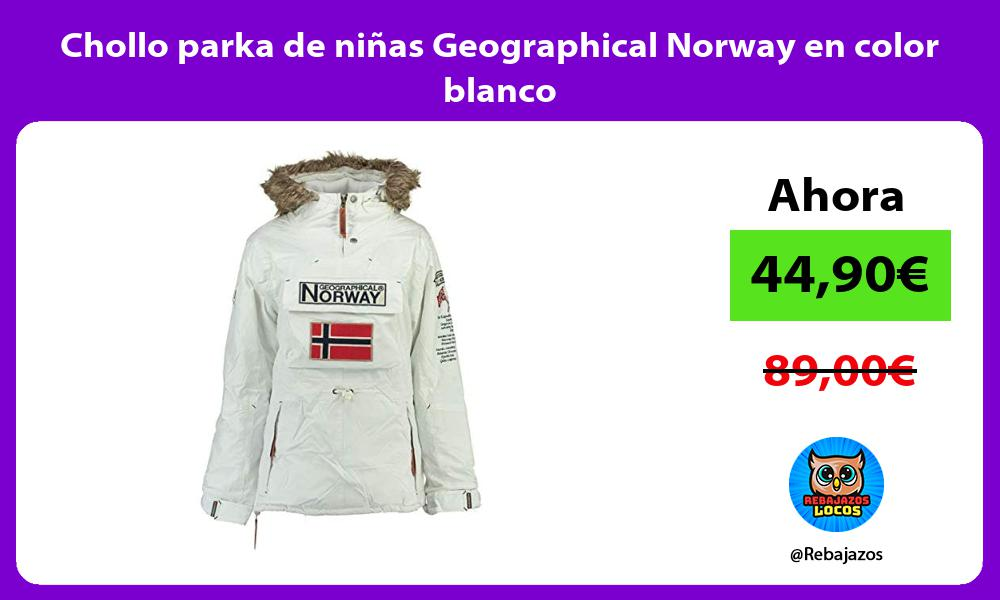 Chollo parka de ninas Geographical Norway en color blanco