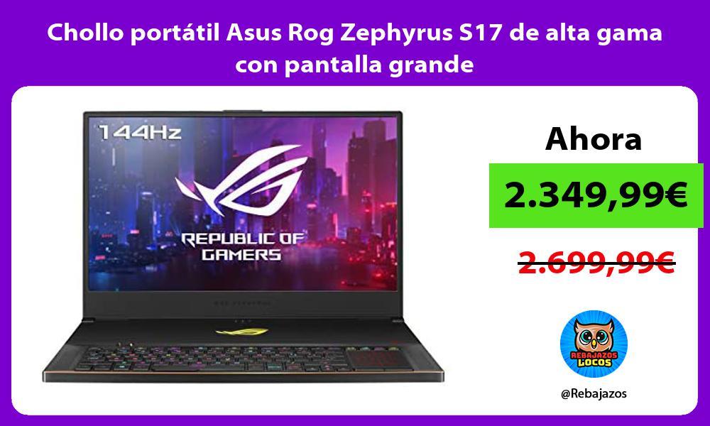 Chollo portatil Asus Rog Zephyrus S17 de alta gama con pantalla grande