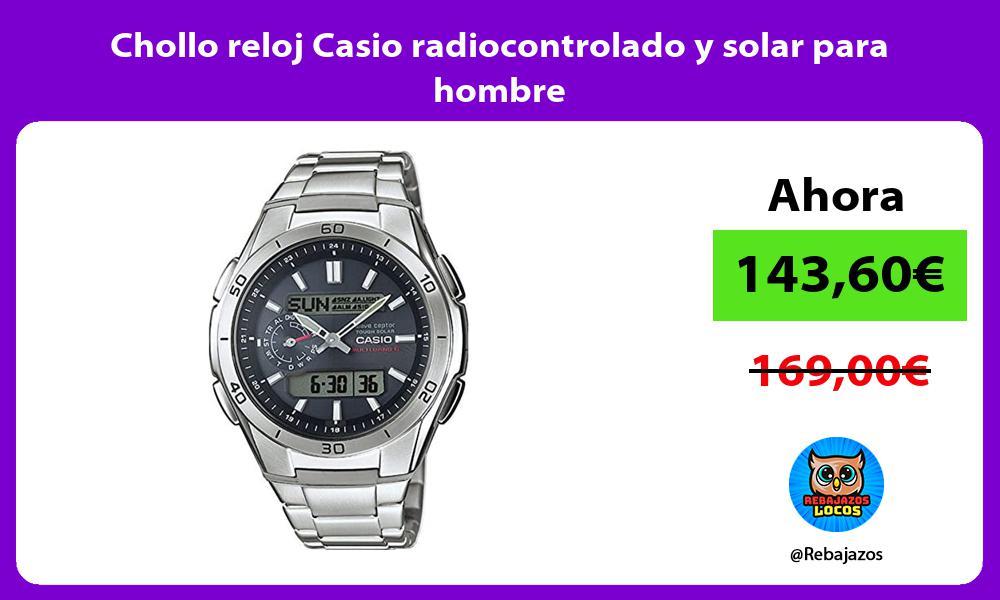 Chollo reloj Casio radiocontrolado y solar para hombre