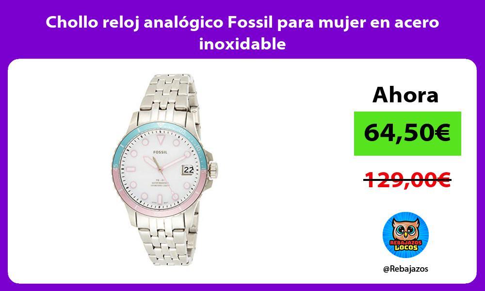 Chollo reloj analogico Fossil para mujer en acero inoxidable