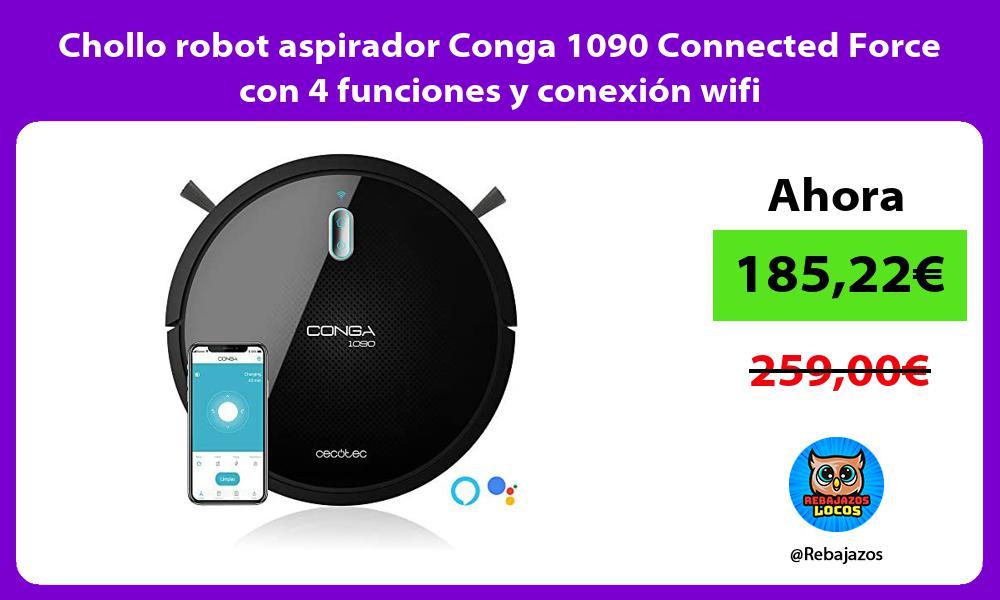 Chollo robot aspirador Conga 1090 Connected Force con 4 funciones y conexion wifi