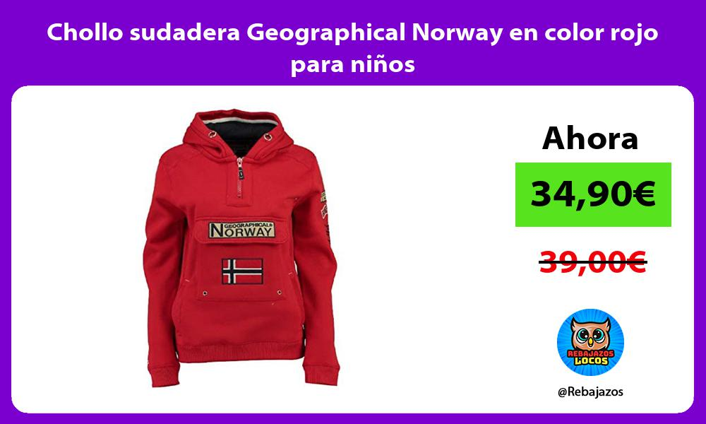 Chollo sudadera Geographical Norway en color rojo para ninos