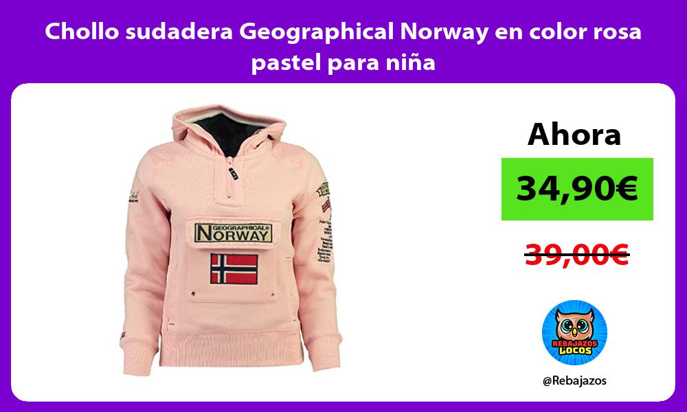 Chollo sudadera Geographical Norway en color rosa pastel para nina