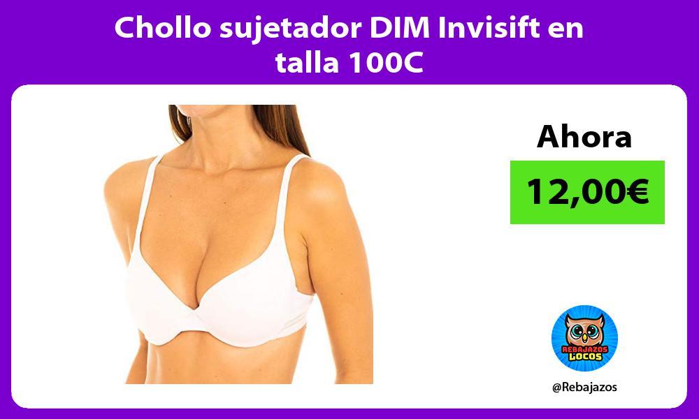 Chollo sujetador DIM Invisift en talla 100C