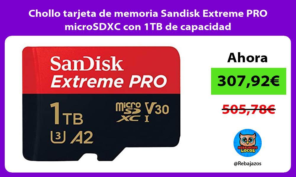Chollo tarjeta de memoria Sandisk Extreme PRO microSDXC con 1TB de capacidad