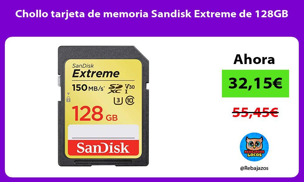 Chollo tarjeta de memoria Sandisk Extreme de 128GB