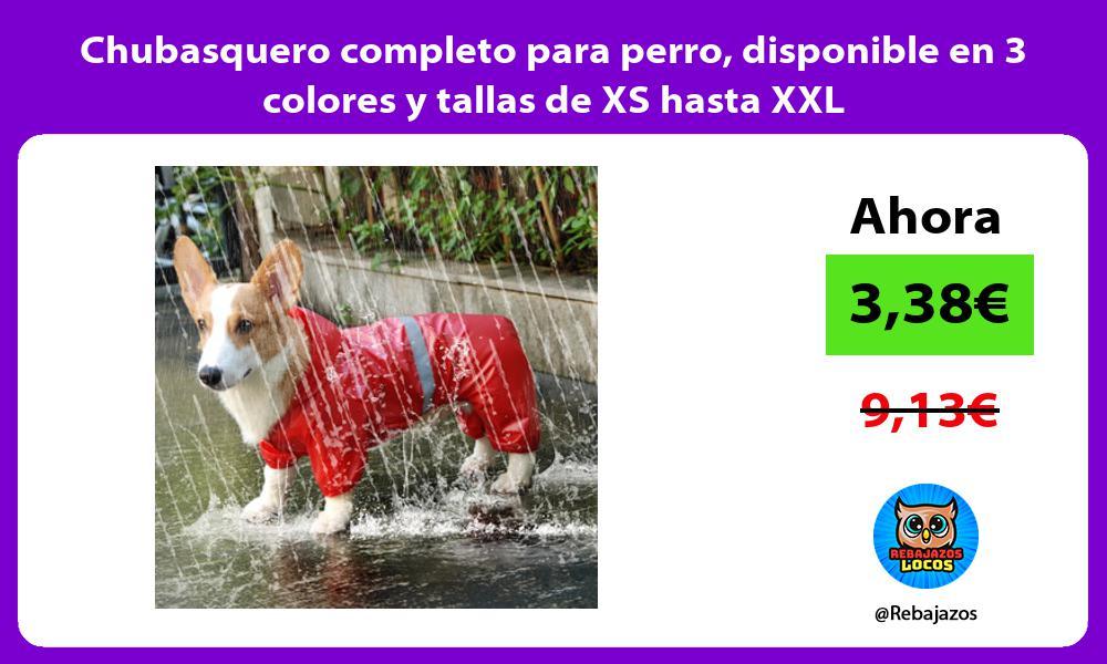 Chubasquero completo para perro disponible en 3 colores y tallas de XS hasta XXL