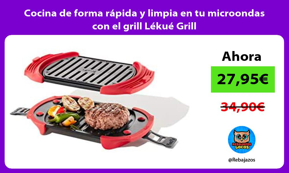 Cocina de forma rapida y limpia en tu microondas con el grill Lekue Grill