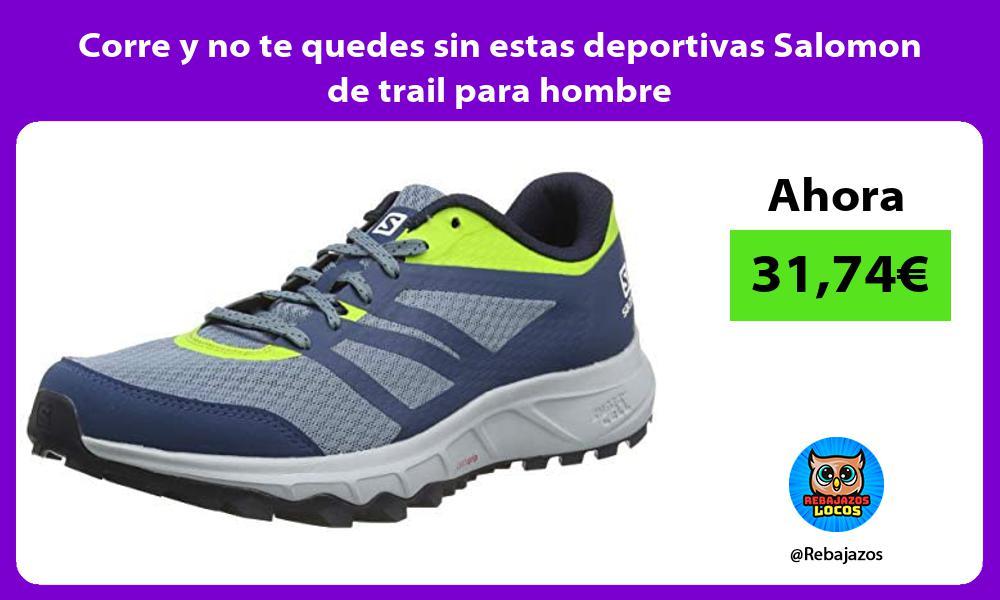 Corre y no te quedes sin estas deportivas Salomon de trail para hombre