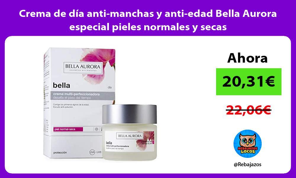 Crema de dia anti manchas y anti edad Bella Aurora especial pieles normales y secas