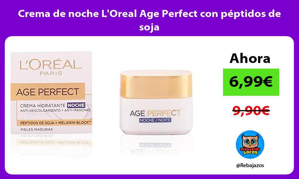 Crema de noche LOreal Age Perfect con peptidos de soja