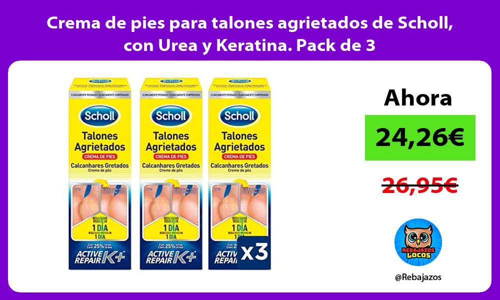 Crema de pies para talones agrietados de Scholl con Urea y Keratina Pack de 3