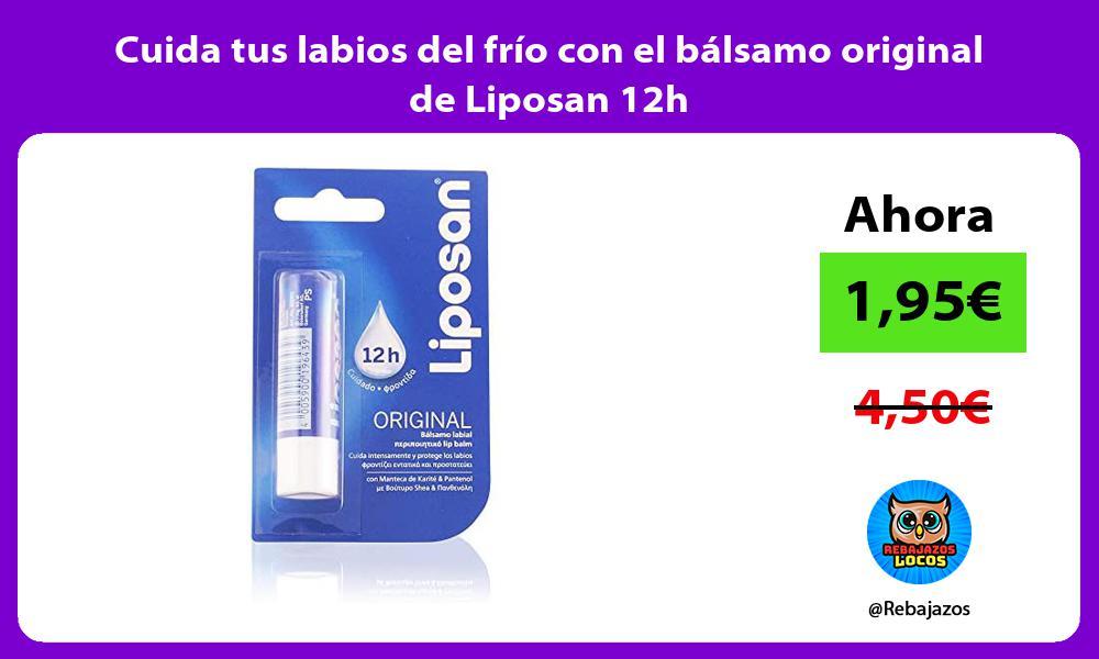 Cuida tus labios del frio con el balsamo original de Liposan 12h