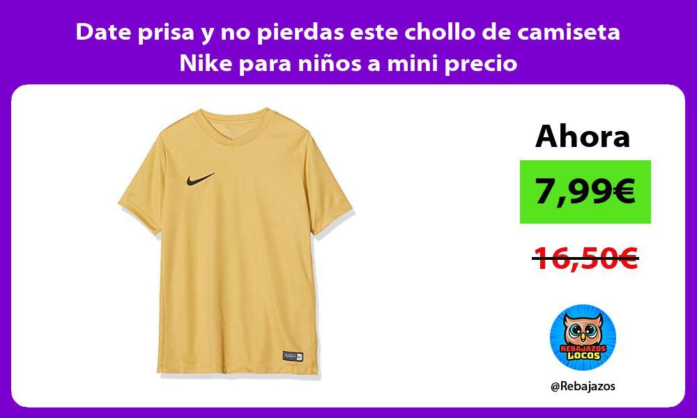 Date prisa y no pierdas este chollo de camiseta Nike para ninos a mini precio