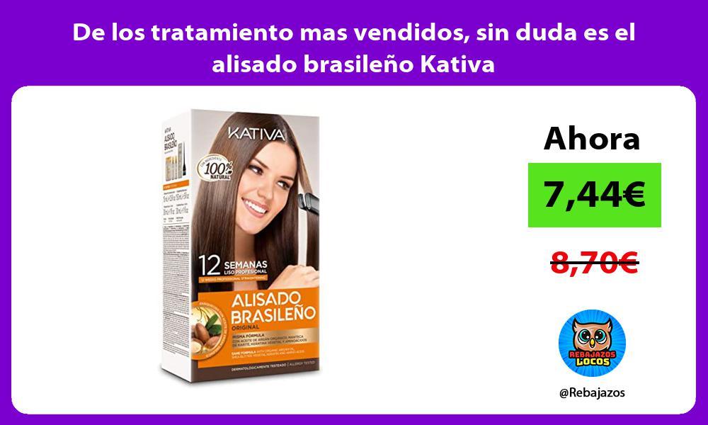 De los tratamiento mas vendidos sin duda es el alisado brasileno Kativa