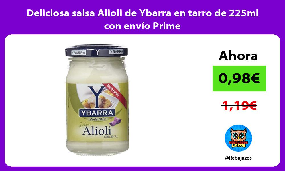 Deliciosa salsa Alioli de Ybarra en tarro de 225ml con envio Prime