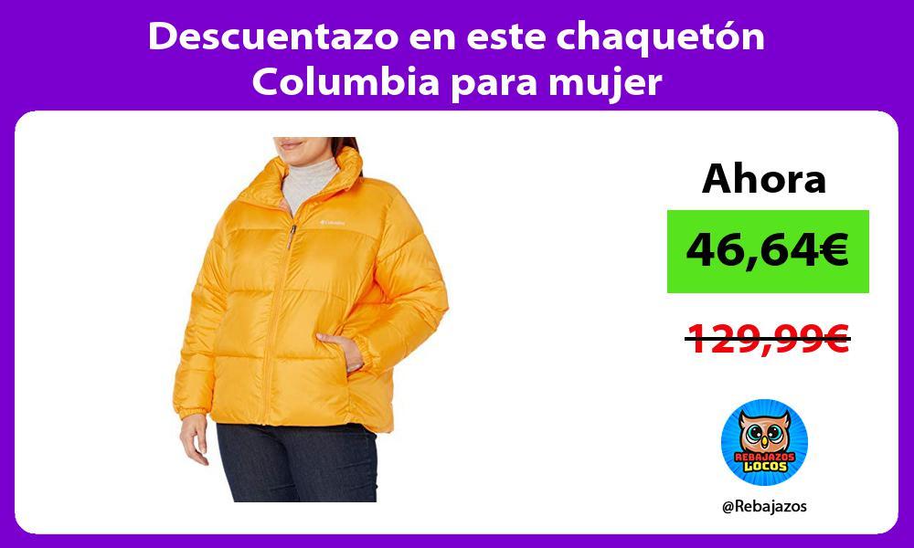 Descuentazo en este chaqueton Columbia para mujer