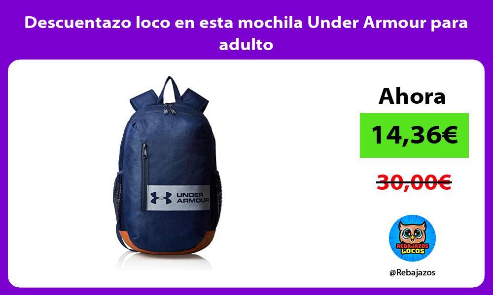 Descuentazo loco en esta mochila Under Armour para adulto