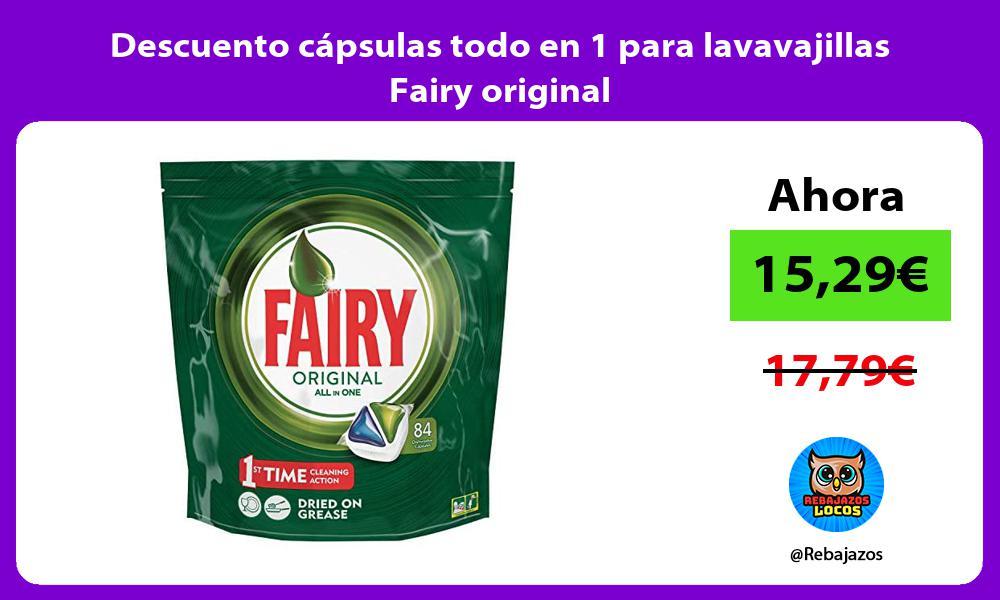 Descuento capsulas todo en 1 para lavavajillas Fairy original