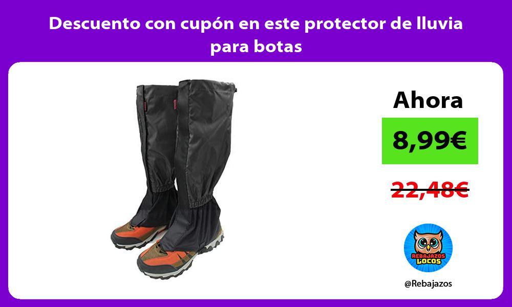 Descuento con cupon en este protector de lluvia para botas