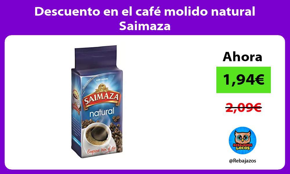 Descuento en el cafe molido natural Saimaza