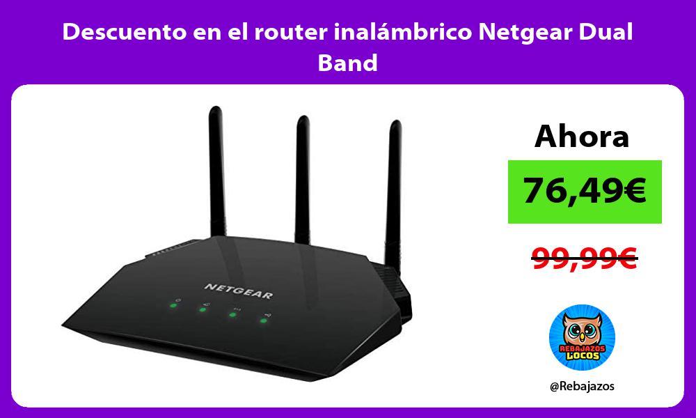 Descuento en el router inalambrico Netgear Dual Band