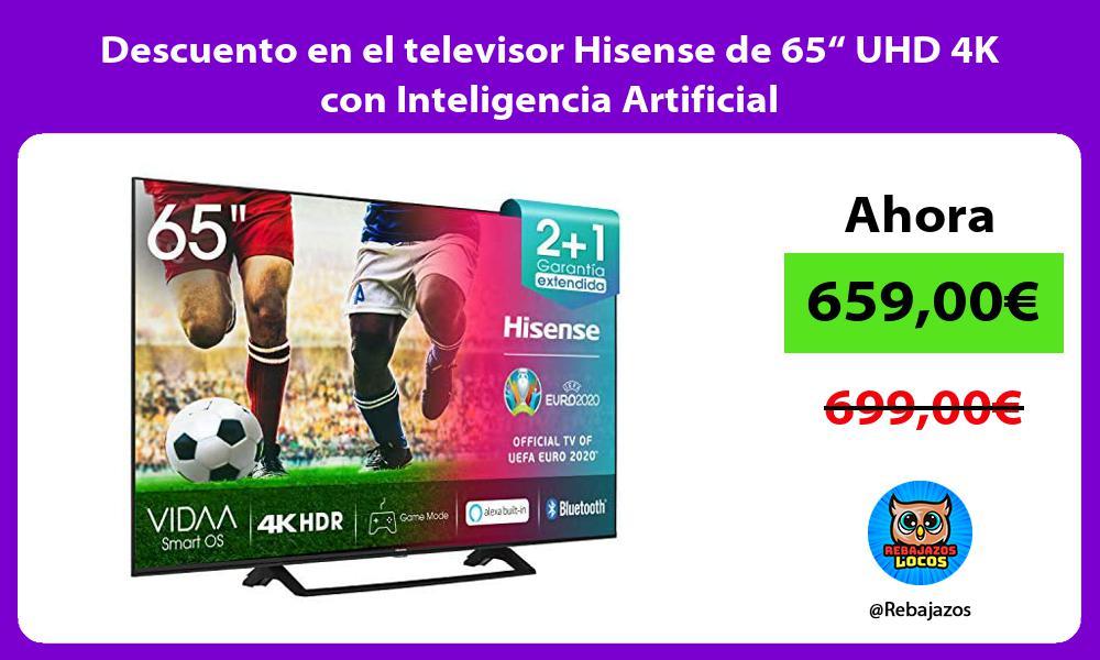 Descuento en el televisor Hisense de 65 UHD 4K con Inteligencia Artificial