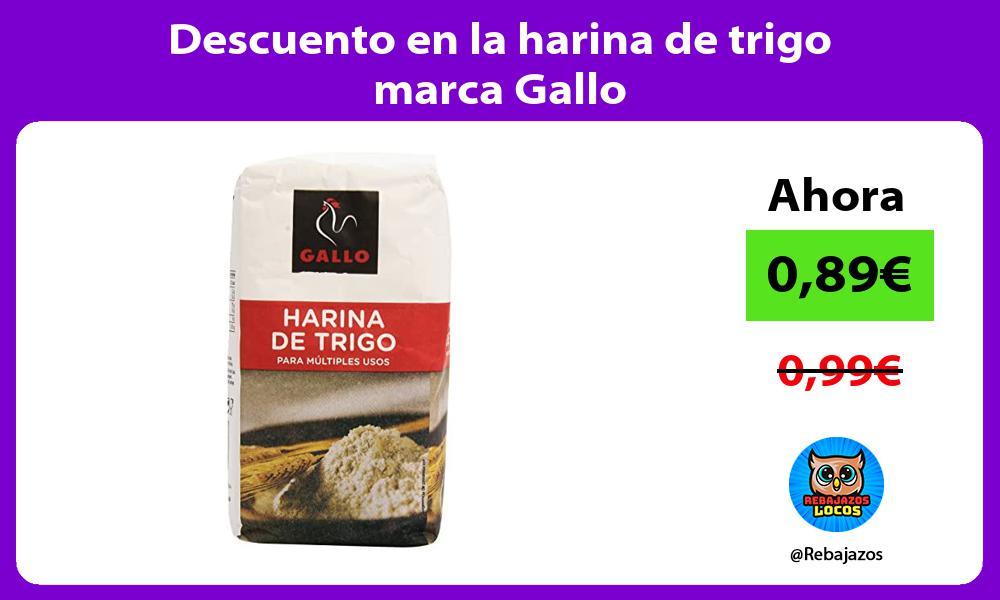 Descuento en la harina de trigo marca Gallo