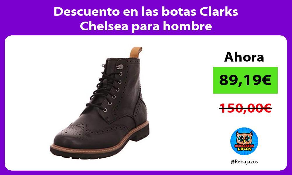 Descuento en las botas Clarks Chelsea para hombre