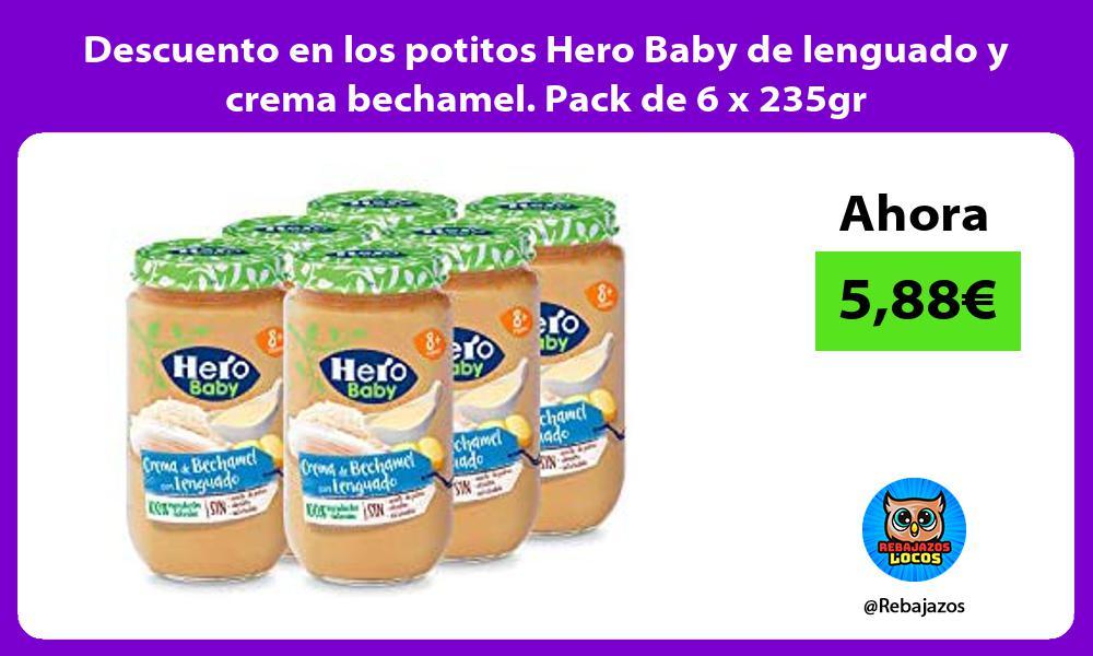 Descuento en los potitos Hero Baby de lenguado y crema bechamel Pack de 6 x 235gr