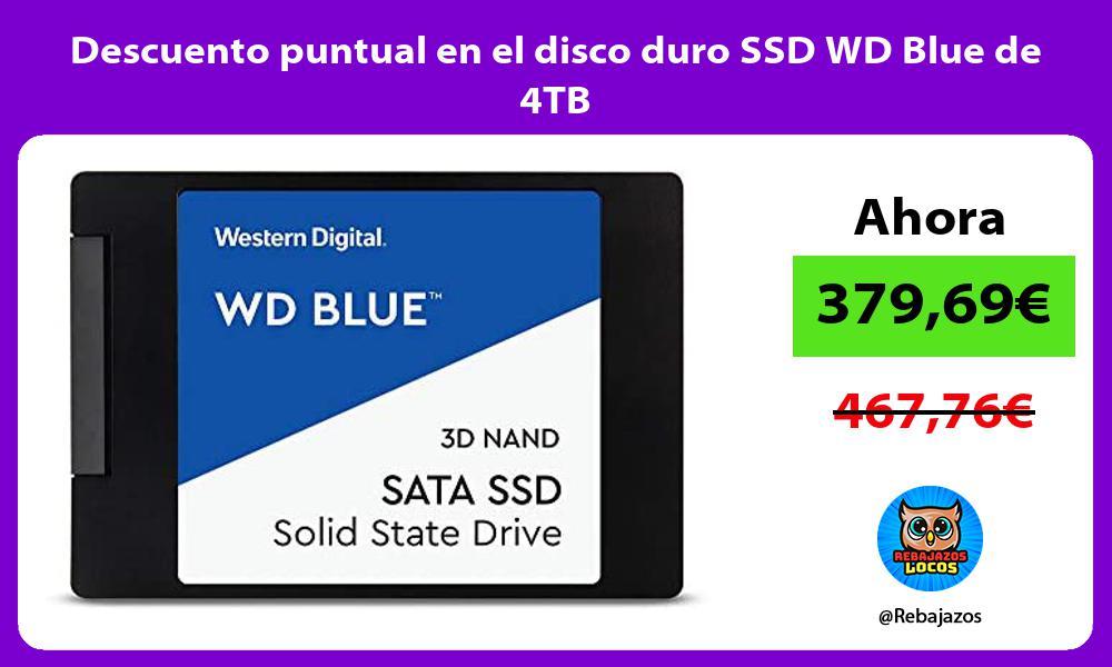 Descuento puntual en el disco duro SSD WD Blue de 4TB