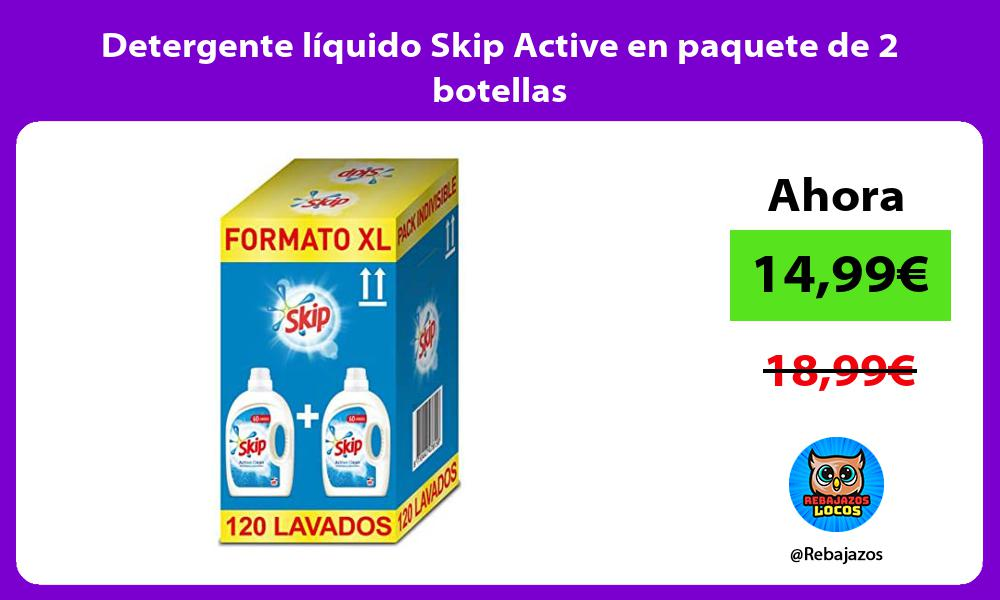 Detergente liquido Skip Active en paquete de 2 botellas
