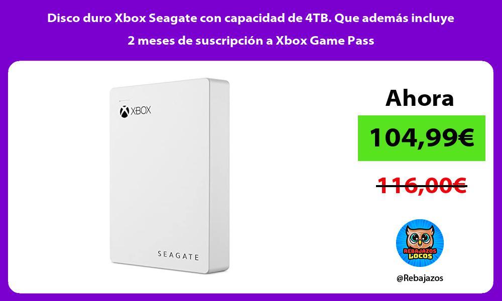 Disco duro Xbox Seagate con capacidad de 4TB Que ademas incluye 2 meses de suscripcion a Xbox Game Pass