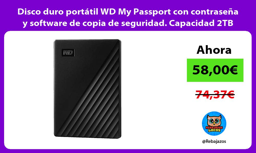 Disco duro portatil WD My Passport con contrasena y software de copia de seguridad Capacidad 2TB