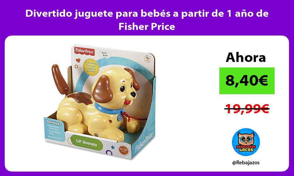 Divertido juguete para bebes a partir de 1 ano de Fisher Price