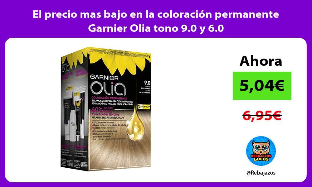 El precio mas bajo en la coloracion permanente Garnier Olia tono 9 0 y 6 0