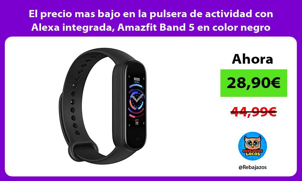 El precio mas bajo en la pulsera de actividad con Alexa integrada Amazfit Band 5 en color negro