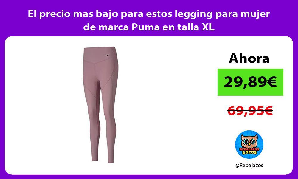 El precio mas bajo para estos legging para mujer de marca Puma en talla XL